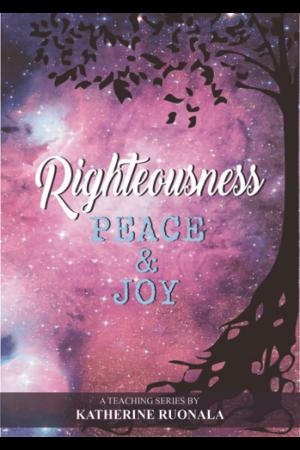 Righteousness, Peace & Joy (DD)